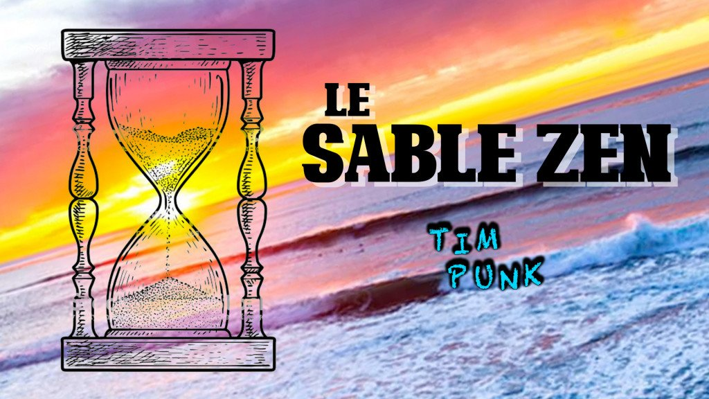 Tim Punk - le-sable-zen