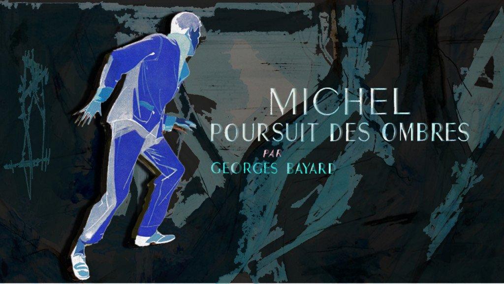 Michel poursuit des ombres (vidéo test) montage4